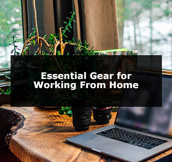 Essential Gear for Working From Home