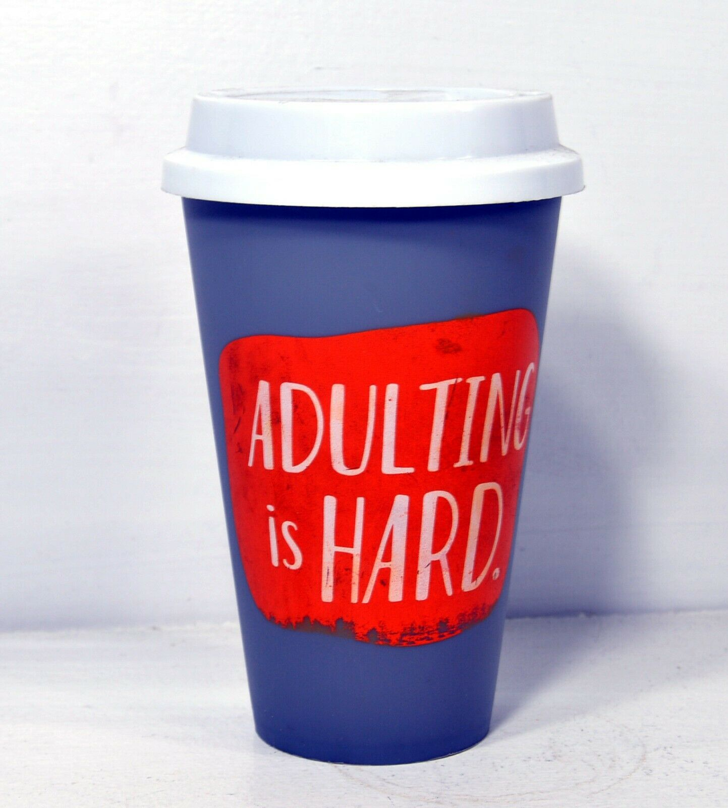 Adulting is Hard 16oz Travel Mug - Plastic Reusable for Coffee Tea Hot Beverage
